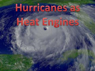 Hurricanes as Heat Engines