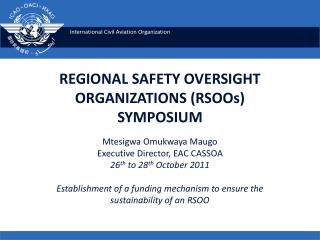 REGIONAL SAFETY OVERSIGHT ORGANIZATIONS (RSOOs) SYMPOSIUM