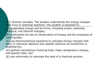 (11) Science concepts. The student understands the energy changes that occur in chemical reactions. The student is expe