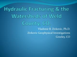 Hydraulic Fracturing  &  the Watersheds of Weld County, CO.