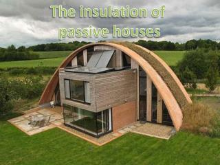 The  insulation of  passive  houses