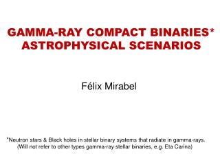 GAMMA-RAY COMPACT BINARIES* ASTROPHYSICAL SCENARIOS