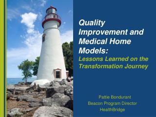Quality Improvement and Medical Home Models:  Lessons Learned on the Transformation Journey
