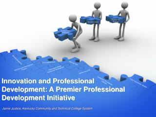 Innovation and Professional Development: A Premier Professional Development Initiative
