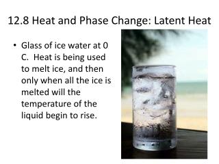 12.8 Heat and Phase Change: Latent Heat