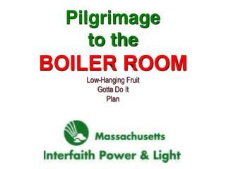 Pilgrimage to the BOILER ROOM Low-Hanging Fruit Gotta  Do It Plan Opportunities for Faith in Practice