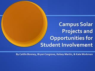 Campus Solar Projects and Opportunities for  Student Involvement