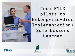 From RTLS pilots to Enterprise-Wide Implementation: Some Lessons Learned