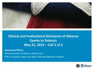 Clinical and Institutional Disclosure of Adverse Events to Patients  May 21, 2012 – Call 1 of 2
