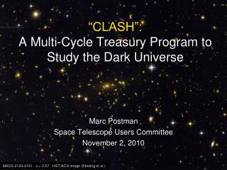 """CLASH"":  A Multi-Cycle Treasury Program to  Study the Dark Universe"