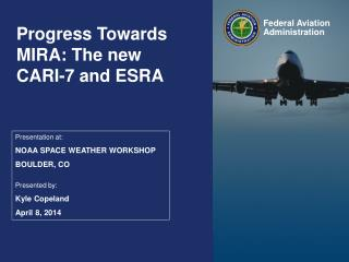 Progress Towards MIRA: The new CARI-7 and ESRA