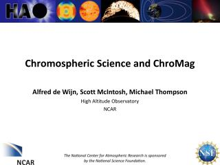 Chromospheric  Science and  ChroMag