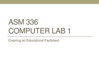 ASM 336 Computer Lab 1