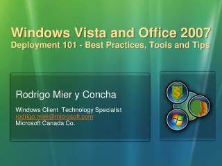 Windows Vista and Office 2007 Deployment 101 - Best Practices, Tools and Tips