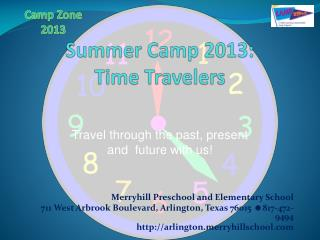 Summer Camp 2013:  Time Travelers