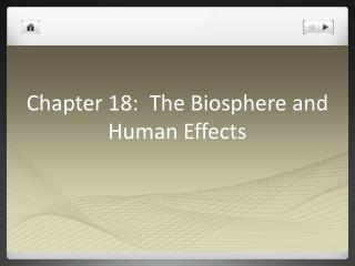 Chapter 18:  The Biosphere and Human Effects