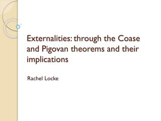 Externalities: through the Coase and Pigovan theorems and their  implications