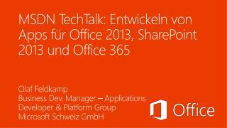 MSDN  TechTalk : Entwickeln von Apps für Office 2013, SharePoint 2013 und Office 365