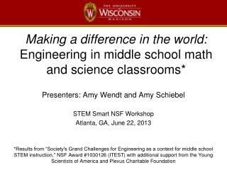 Making a difference in the world: Engineering in middle school math and science classrooms*