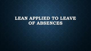 Lean Applied to Leave of Absences
