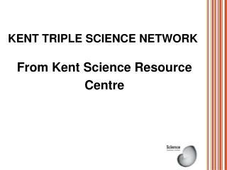 Kent Triple Science Network