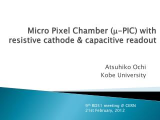 Micro  Pixel Chamber  ( m -PIC) with  resistive  cathode & capacitive readout