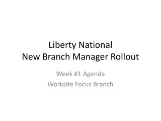 Liberty National  New Branch Manager Rollout