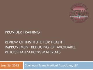 Provider Training Review of Institute For Health Improvement Reducing of Avoidable Rehospitalizations Materials