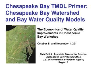 Chesapeake Bay TMDL Primer: Chesapeake Bay Watershed and Bay Water Quality Models