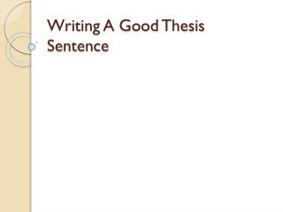 Writing A Good Thesis Sentence
