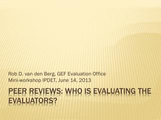 Peer reviews: who is evaluating the evaluators?