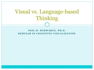 Visual vs. Language-based Thinking