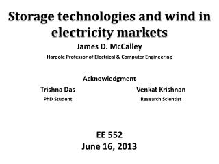 Storage technologies and wind in electricity markets