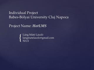 Individual  Project Babes- Bólyai University  Cluj Napoca Project  Name:  HotLMS
