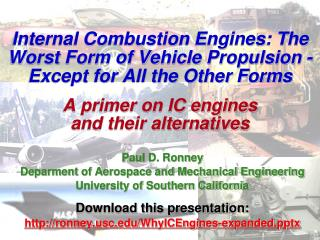 Internal Combustion Engines: The Worst Form of Vehicle Propulsion - Except for All the Other Forms A primer on IC engin