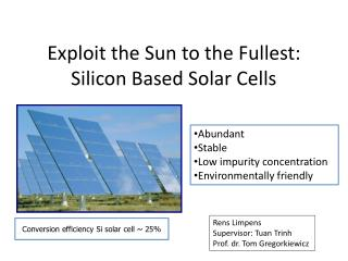 Exploit the Sun to the Fullest: Silicon Based Solar Cells