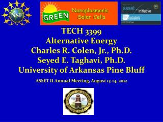 TECH 3399 Alternative Energy Charles R. Colen, Jr., Ph.D. Seyed E. Taghavi, Ph.D. University of Arkansas Pine Bluff