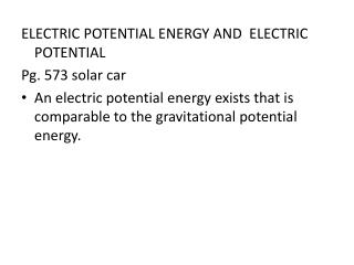 ELECTRIC POTENTIAL ENERGY AND  ELECTRIC POTENTIAL Pg. 573 solar car