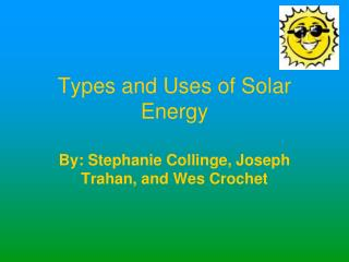 Types and Uses of Solar Energy