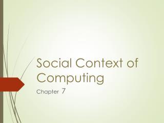 Social Context of Computing