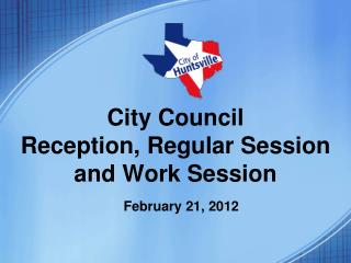 City Council Reception, Regular Session and Work Session