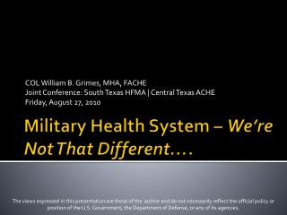 Military Health System –  We're Not  That Different….