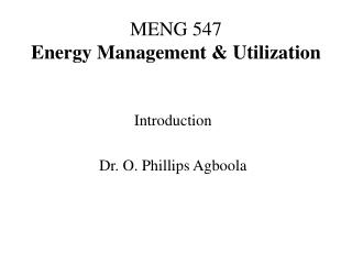 MENG 547  Energy  Management & Utilization