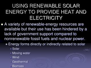 USING RENEWABLE SOLAR ENERGY TO PROVIDE HEAT AND ELECTRICITY