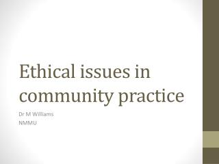 Ethical issues in community practice