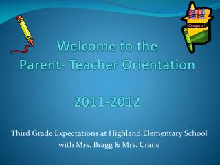 Welcome to the  Parent- Teacher Orientation  2011-2012