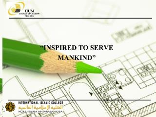 �INSPIRED TO SERVE MANKIND�