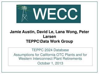 Jamie Austin, David Le, Lana Wong, Peter Larsen TEPPC\Data Work Group