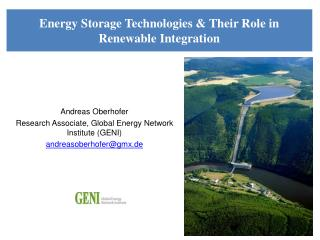 Andreas Oberhofer Research Associate, Global Energy Network Institute (GENI) andreasoberhofer@gmx.de