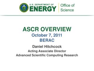 ASCR OVERVIEW  October 7, 2011 BERAC